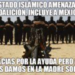 El Estado Islámico es una amenaza para México y el mundo