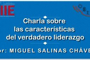 Las características del verdadero liderazgo, por Miguel Salinas Chávez