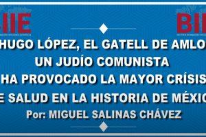 Hugo López, el Gatell de AMLO: Un judío comunista ha provocado la mayor crisis de salud en México