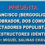 «Papa» Francisco y AMLO idénticos dictadores comunistas populistas y destructores al servicio del NOM