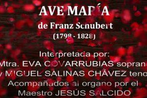AVE MARÍA de Schubert interpretada por la Mtra. Eva Covarrubias, soprano y Miguel Salinas Chávez, tenor