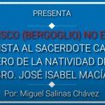 Francisco no es Papa, entrevista al sacerdote mexicano José Isabel Macias, m.N.M. 1 de agosto de 2020
