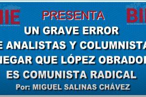 Error de analistas y columnistas mexicanos decir que López Obrador no es comunista ni de izquierda